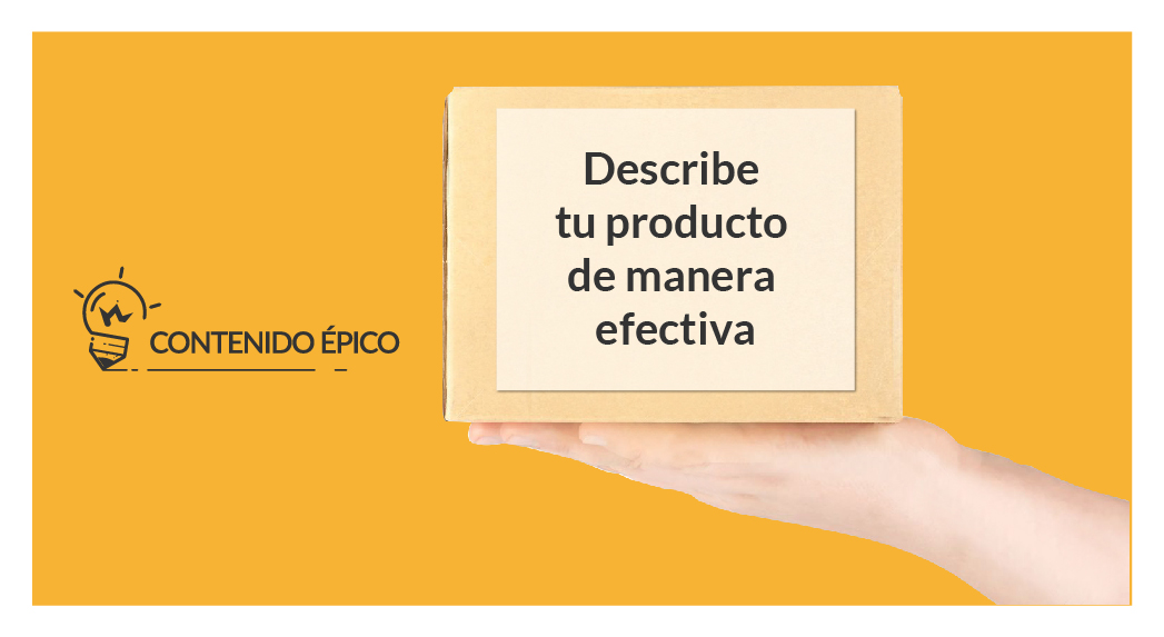 6 tips para crear una descripción de producto efectiva